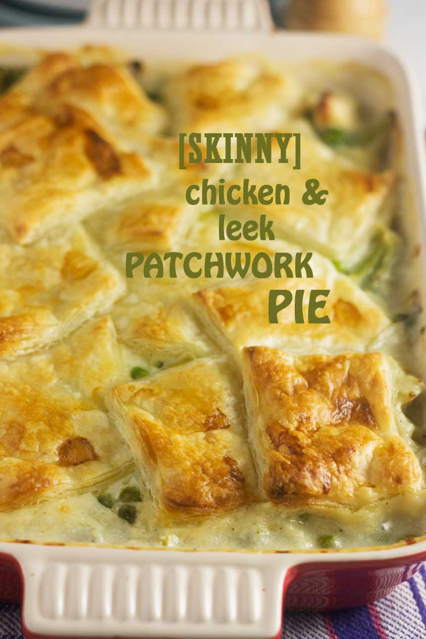Skinny Chicken Leek Patchwork Pie All The Comfort Of Pie With Fewer Calories