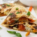Caprese quesadillas with roasted vegetables