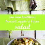 An even healthier broccoli, apple and bacon salad