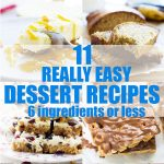 a collage of 11 really easy dessert recipes