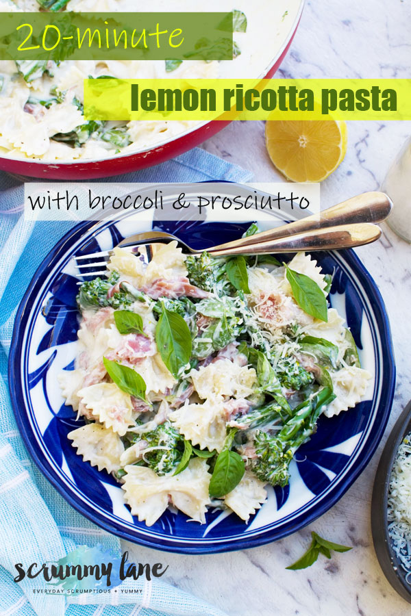 A Pinterest image of lemon ricotta pasta with broccoli and prosciutto from above