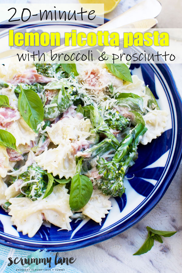 Pinterest image of a bowl of lemon ricotta pasta with broccoli and prosciutto from above