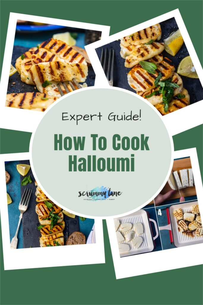 Image for Pinterest with 4 different images of cooked halloumi with a title that says how to cook halloumi expert guide in a circle in the centre - all on a green background