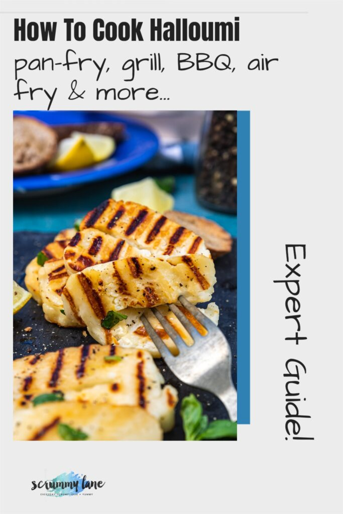 Closeup of cooked halloumi on a platter with a title for Pinterest that says how to cook halloumi pan-fry, grill, BBQ, air fry and more